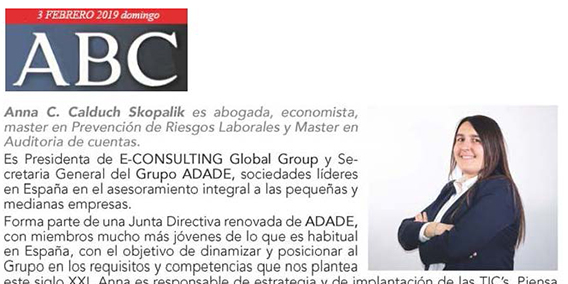 El pasado domingo 3 de Febrero, la Presidenta de E-Consulting, Anna Calduch, apareció en la Guia Top Empresarias y Servicios Profesionales del periódico ABC. | Sala de prensa Grupo Asesor ADADE y E-Consulting Global Group